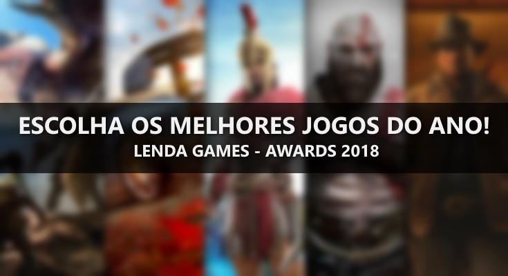 Vote para decidir os melhores jogos de 2018! Lenda Games - Awards 2018