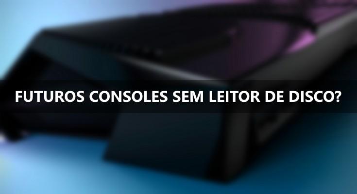 Futuros consoles sem leitor de disco?