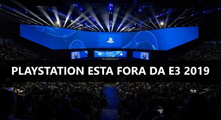 Sony não vai se apresentar na próxima E3, pela primeira vez em 24 anos!