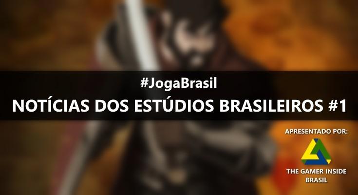 Joga Brasil: Notícias dos estúdios brasileiros #1