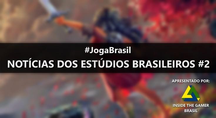 Joga Brasil: Notícias dos estúdios brasileiros #2