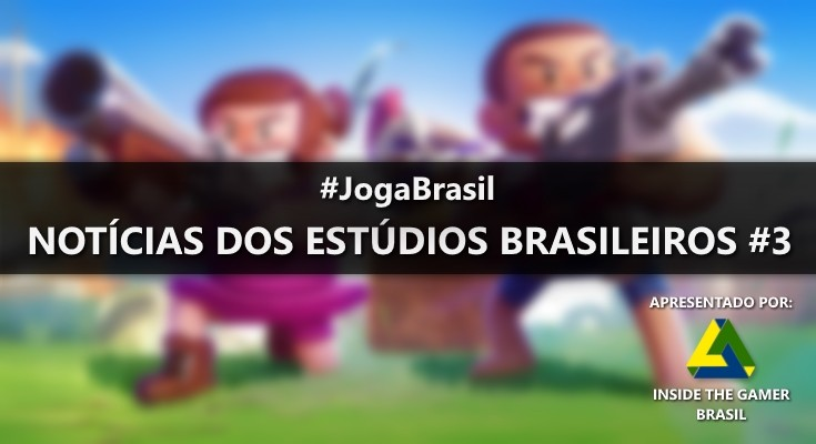 Joga Brasil: Notícias dos estúdios brasileiros #3