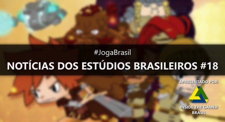 Joga Brasil: Notícias dos estúdios brasileiros #18