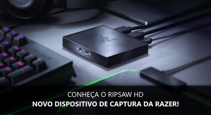 Conheça tudo sobre o Ripsaw HD, novo dispositivo de captura da Razer!