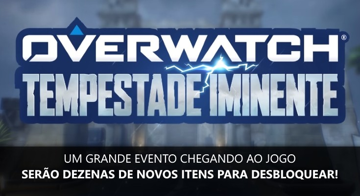 Tempestade Iminente é o novo evento de Overwatch!