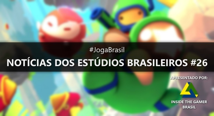 Joga Brasil: Notícias dos estúdios brasileiros #26