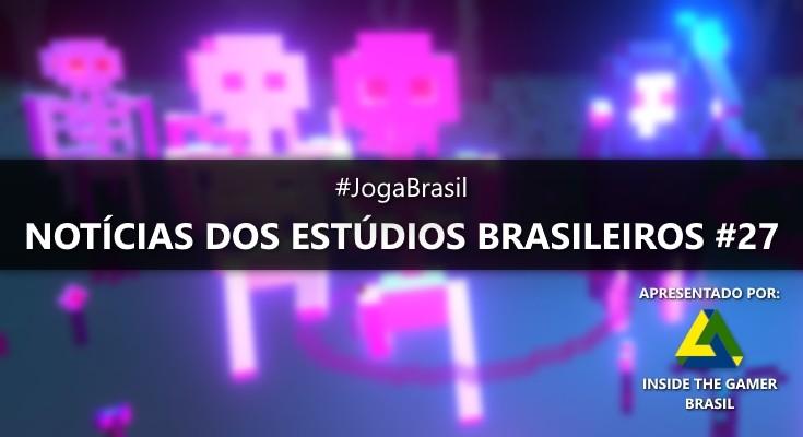 Joga Brasil: Notícias dos estúdios brasileiros #27
