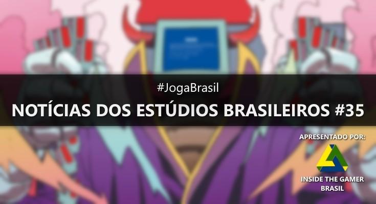 Joga Brasil: Notícias dos estúdios brasileiros #35