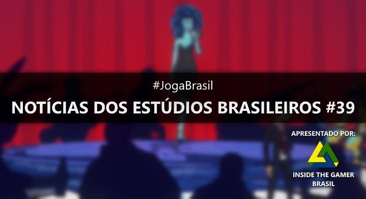 Joga Brasil: Notícias dos estúdios brasileiros #39