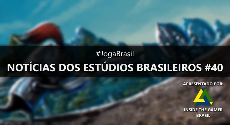 Joga Brasil: Notícias dos estúdios brasileiros #40