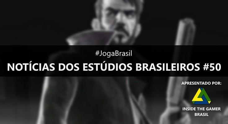 Joga Brasil: Notícias dos estúdios brasileiros #50
