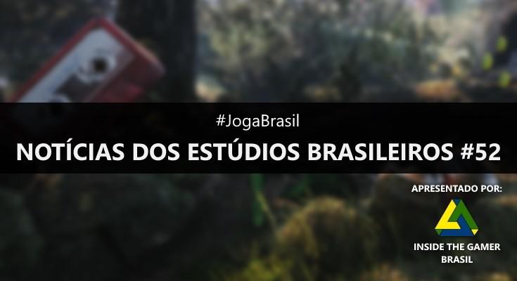 Joga Brasil: Notícias dos estúdios brasileiros #52