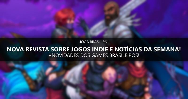 Joga Brasil #61: Nova revista Warpzone Indies, novidades dos games nacionais e mais!